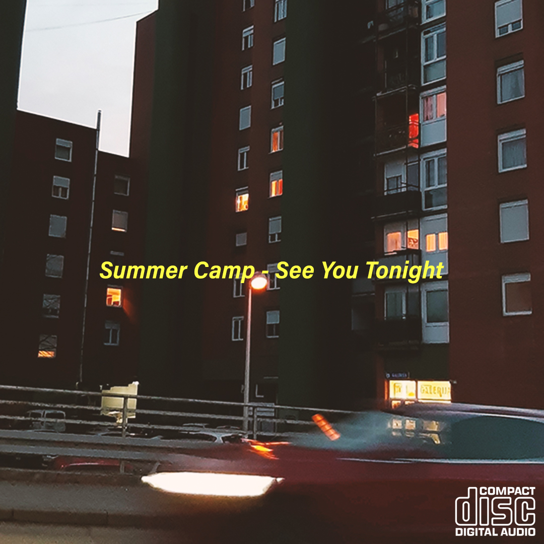 Summer Camp - See You Tonight